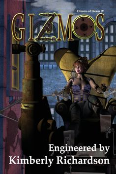 GIZMOS - Engineered by Kimberly Richardson. It includes a Jason Cordova short story.