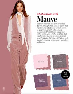 What to wear with MAUVE