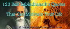 All About English Literarture: 123 Superb Bengali Quotes of Rabindranath Tagore T...