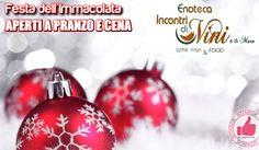 L'IMMACOLATA A PRANZO E CENA DA INCONTRI DI...VINI & MARE http://affariok.blogspot.it/