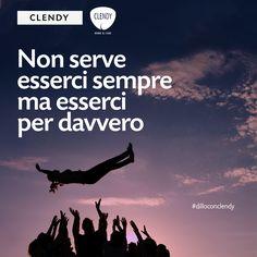 """Noi troviamo le parole a voi non resta che decidere a chi dedicarle! #dilloconclendy #citazioni #amicizia #quotes www.clendystore.it """"Non serve esserci sempre ma esserci per davvero"""""""