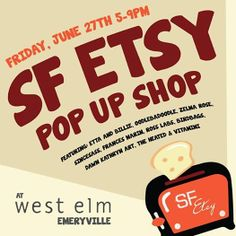 @SFEtsy #PopUp Fri/June27 at West Elm Emeryville 5-9pm #ShopLocal #EastBay