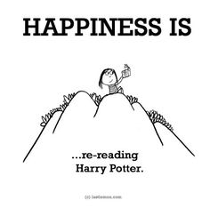 Happiness is.... re-reading Harry Potter ;)