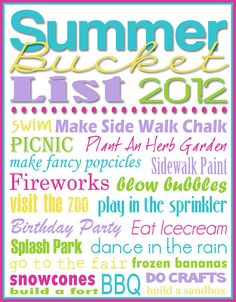 Summer Bucket List. 2013 I have to do most of these with my grandchildren.. It makes summer all the better...