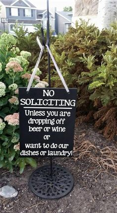 No Soliciting Unless You Are Dropping Off beer or wine or want