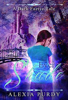 Ever Shade (A Dark Faerie Tale #1) by Alexia Purdy http://www.amazon.com/dp/B009WVIDPW/ref=cm_sw_r_pi_dp_GYp9vb16Q2PAF