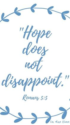 """Romans says """"Hope does not disappoint!"""" Who or what is in your hope in? Is it in Jesus Christ? If you put your hope in God, He will not let you down. Christian Faith, Christian Quotes, Christian Living, Christian Women, Bible Verses Quotes, Scripture Verses, Romans Bible Verse, Hope Scripture, Scripture Pictures"""