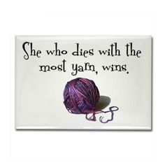 I am running a pretty good race....so my husband say...no such thing as too much yarn!