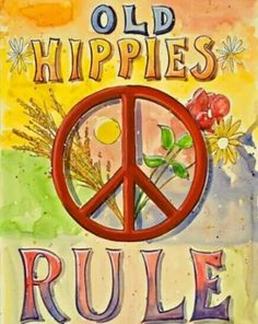 ✪☯☮ॐ American Hippie Psychedelic Art Quote, Peace Sign ☮ Old Hippies Rule Hippie Peace, Happy Hippie, Hippie Man, Hippie Love, Hippie Chick, Boho Hippie, Hippie Things, Hippie Vibes, Vintage Hippie