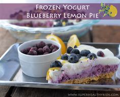 Frozen Yogurt Blueberry Lemon Pie | Super Healthy Kids