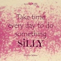 Do something silly daily! Smile Thoughts, Anxiety Relief, Make Me Happy, Inspire Me, Pretty In Pink, Life Lessons, Something To Do, Laughter, Encouragement