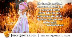 """""""Die happily and look forward to taking up a new and better form. Like the sun, only when you set in the west can you rise in the east. Afterlife Quotes, Daily Quotes, Best Quotes, Paradise Quotes, Dog Heaven Quotes, Jokes Quotes, Quotes About God, Be Yourself Quotes, Picture Quotes"""