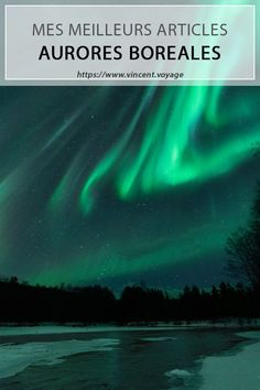 Toutes les infos pour trouver, voir, photographier les aurores boreales. Comment les trouver, les meilleurs coins. #voyage #tourisme #travel #vacances #photography #photographie #norvege #norway #norge #tromso #auroresboreales #northernlights #aurora
