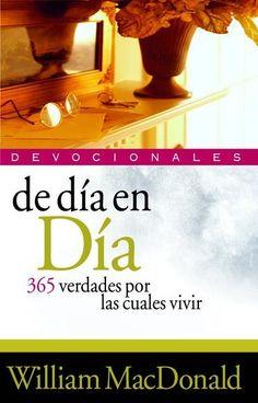 De día en día, 365 verdades  por las cuales vivir: William MacDonald . Ofrece un versículo para cada día del año. Osho, Make It Simple, Coaching, Ebooks, Author, Products, Truths, Frases, Bible Scriptures