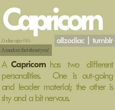 A Capricorn has two different personalities