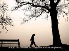 Oração do Caminhante`(Eurípedes Barsanulfo)