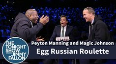 Egg Russian Roulette with Peyton Manning and Magic Johnson, on The Tonight Show with Jimmy Fallon.