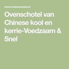 Ovenschotel van Chinese kool en kerrie-Voedzaam & Snel