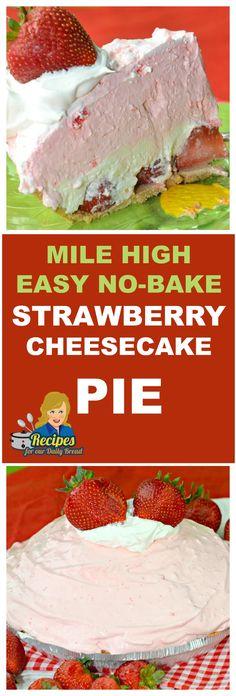 MILE HIGH EASY NO-BAKE STRAWBERRY CHEESECAKE PIE