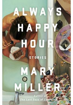 In Mary Miller's new collection, a tipsy glow surrounds her Southern women as they trawl for cocktails, honky-tonk music, and men while nursing an inner ache they can't booze away. In lucid, vivid prose, Miller renders them alive to lust and, however improbably, to love.