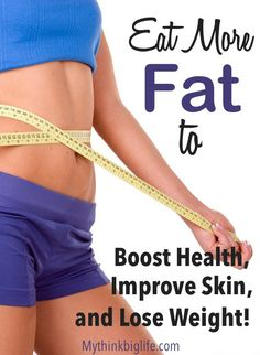 Lose weight by eating more fat -- It sounds crazy, but this really DID work for me! Healthy fats are essential to a healthy body. It also improved the way my skin looked!