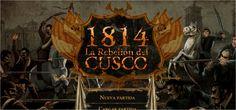 """""""1814: La Rebelión del Cusco"""": El juego de estrategia basado en la historia del Perú » Tecnews.pe"""
