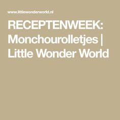 RECEPTENWEEK: Monchourolletjes | Little Wonder World