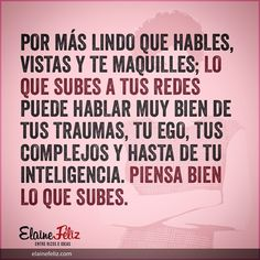 Tu reputación en línea la construyes tú. #Reflexiones Life Advice, Good Advice, Text Quotes, Love Quotes, Inspirational Phrases, Live Happy, Spanish Quotes, Thought Provoking, Woman Quotes
