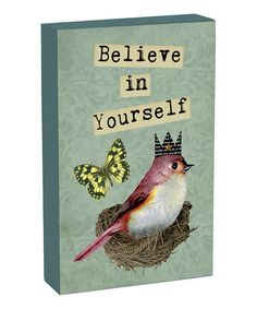 Take a look at this 'Believe in Yourself' Box Sign by Primitives by Kathy on #zulily today!  $7.99 ships in time for Christmas. Join Zulily and get $15 after 1st purchase...refer as many friends as you want...you get $15 and your friends get $15.00 after their 1st purchase ships!