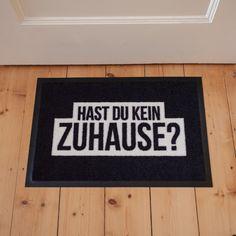 Fussmatte hast du kein Zuhause?: 34,90€