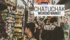 Complete Guide to Chatuchak Weekend Market | WOS