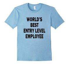 Men's World's Best Entry Level Employee Funny Graduation T-Shirt 3XL Baby Blue