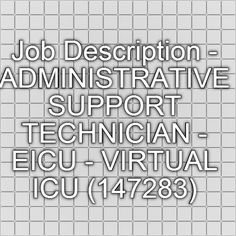 job description administrative support technician eicu virtual icu 147283