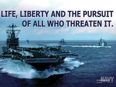 Life, Liberty, and the pursuit of all who threaten it !