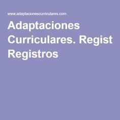 Adaptaciones Curriculares. Registros