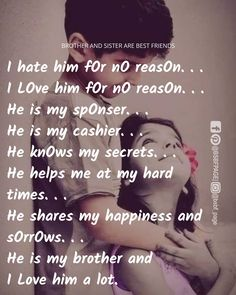 Best Brother Quotes and Sibling Sayings Collection From Boostupliving. Here we've collected more than 100 Best Brother Quotes For you. Brother N Sister Quotes, Brother Sister Love Quotes, Sister Quotes Funny, I Love My Brother, Sister Birthday Quotes, Nephew Quotes, Daughter Poems, Funny Quotes, Brother Birthday