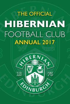 Hibernian FC Annual 2017