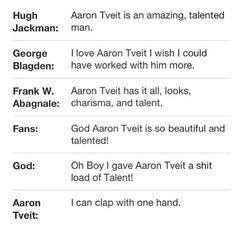 aw..... aaron tveit can clap with one hand....  is he even real? <3