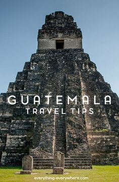 Important things to know before traveling to Guatemala.