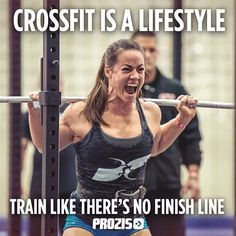 #CrossFit is a lifestyle, train like there's no finish line. Camille Leblanc-Bazinet #ExceedYourself #Fitness Motivation