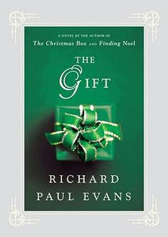 The Gift by Richard Paul Evans  Holly's selection  December 2009