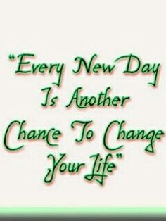 Every new day is another chance to change your life Bible Quotes, Me Quotes, Motivational Quotes, Inspirational Quotes, Good News Quotes, Great Quotes, Word Fonts, Fabulous Quotes, Good Morning Wishes