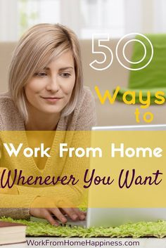 Need a work from home job that fits into your busy schedule? Here's 50 ways to work from home whenever you want!