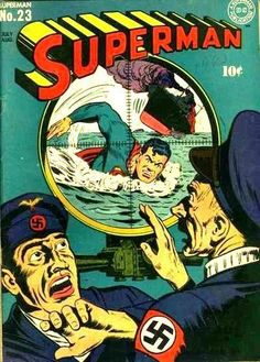 Superman #23:  this is my absolute favorite war cover: Nazis + a really pissed off Man of Steel = a memorable cover!  Plus--you rarely see Supes angry