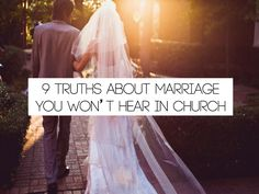 """7 Marriage Truths You Will Not Hear In Church. i""""m not really religious but I really liked this."""