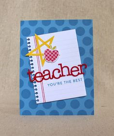 September Color Play - You're The Best Card by Lizzie Jones for Papertrey Ink (September Teacher Appreciation Cards, Teacher Cards, Teacher Gifts, September Colors, September 2014, Teacher Birthday Card, 21st Birthday, Handmade Teachers Day Cards, Thank U Cards