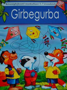 Girbegurba - Készségfejlesztő 5-7 éveseknek - Angela Lakatos - Picasa Webalbumok