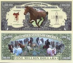 Set of 10 Bills-Horse Million Dollar Bill by Novelties Wholesale. $4.99. Beautiful collectible bill for folks who love Horses! All bills are the same size and shape of REAL money! Great care and attention to detail makes this bill a high quality, collectible.