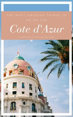 """The Most Amazing Things To Do on the Cote d""""Azur 