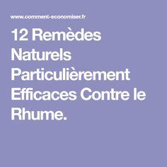 12 Remèdes Naturels Particulièrement Efficaces Contre le Rhume.